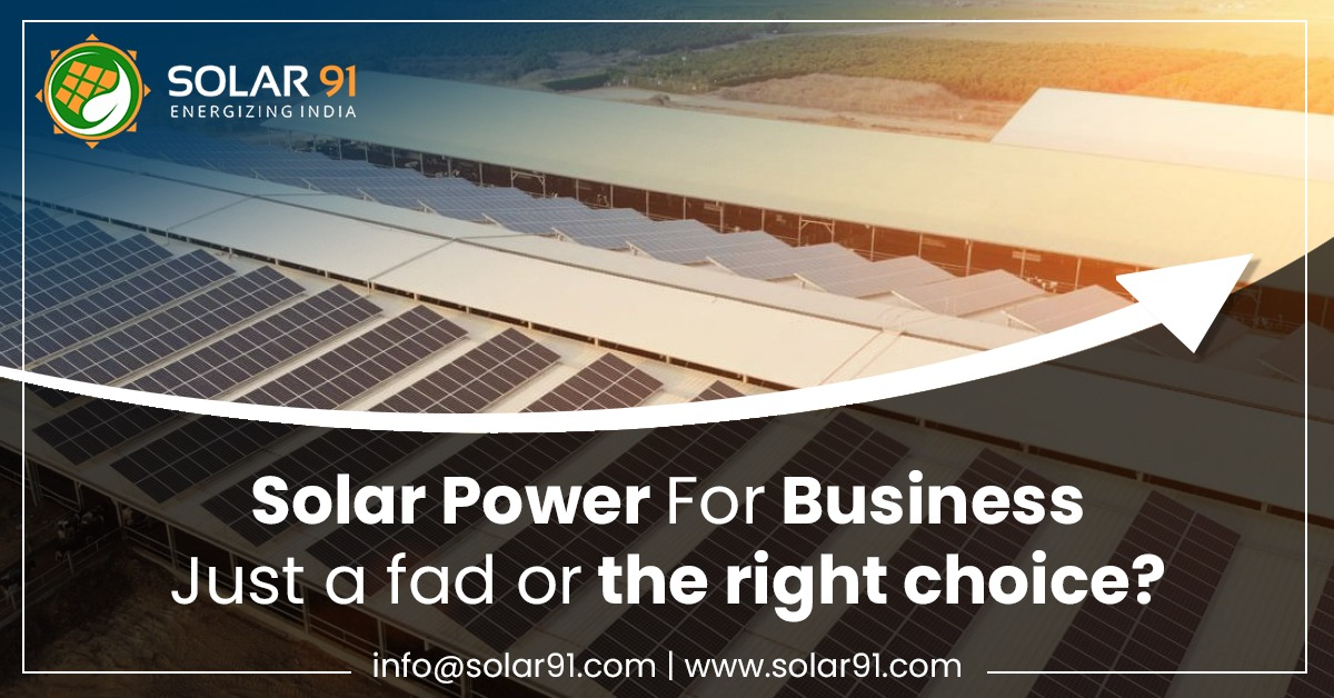 Solar Power For Business – Just a fad or the right choice?