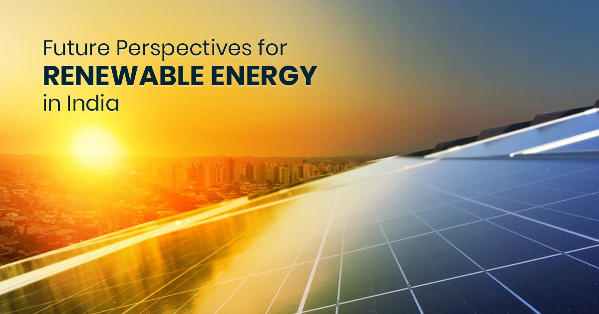 Future Perspectives for Renewable Energy in India