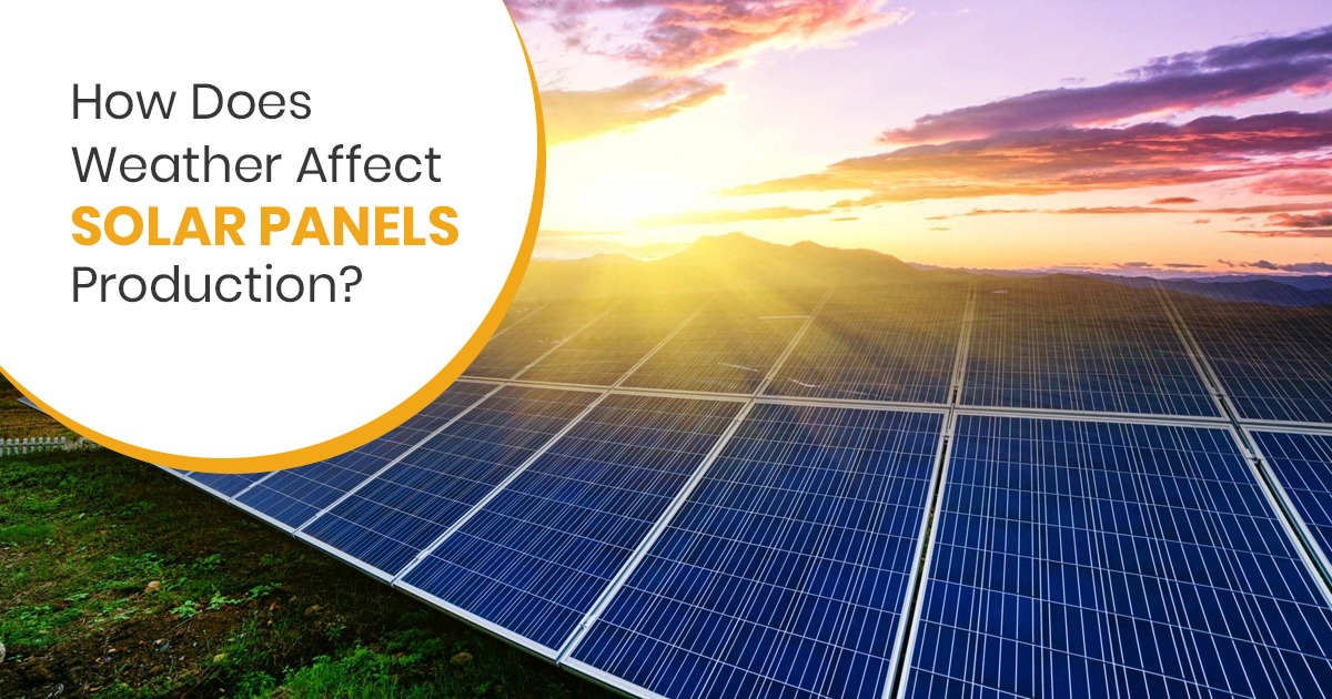 How Does Weather Affect Solar Panels' Production?