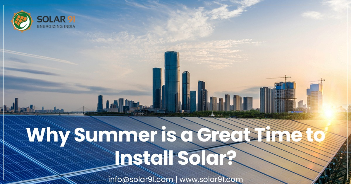 Why Summer is a Great Time to Install Solar?