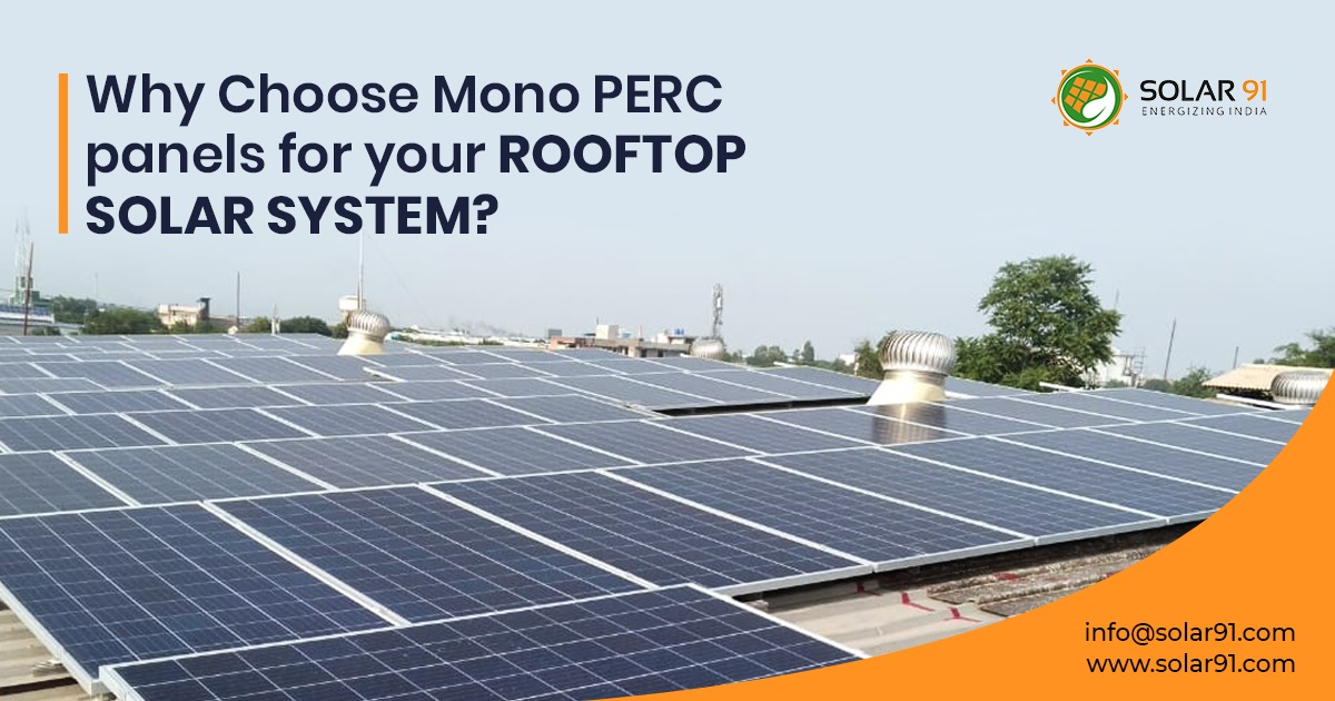 Why Choose Mono PERC panels for your rooftop solar system?