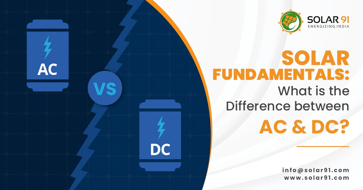 Solar Fundamentals: What's the Difference between AC & DC?