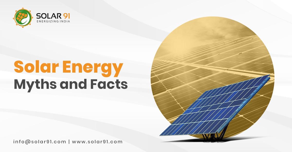 Solar Energy: Myths and Facts